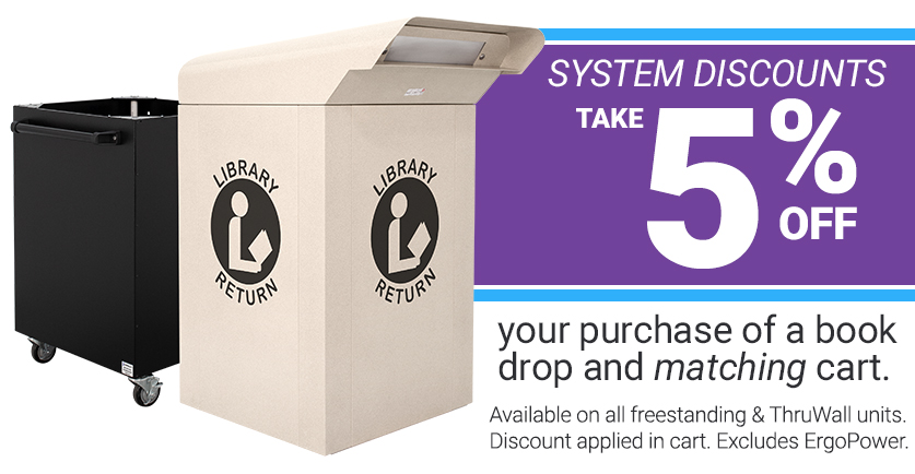 System Discount - Take 5% off your purchase of a book drop and matching cart. Discount applied in cart.